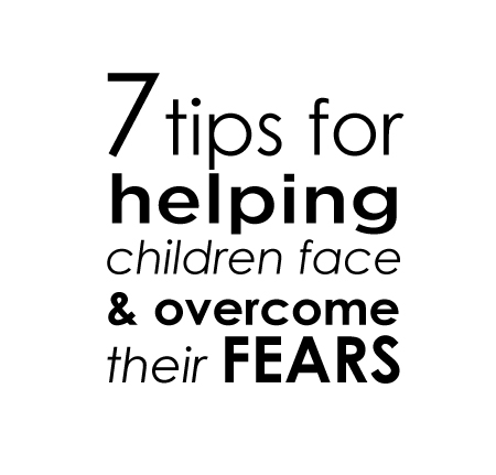 7-tips-for-helping-children-overcom-their-fears